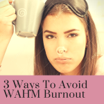 3 Ways to Avoid Work at Home Mommy Burnout