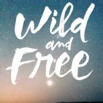 Wild and Free Book Review