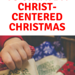 3 Ways to Create a Christ-Centered Christmas (+A Giveaway!)
