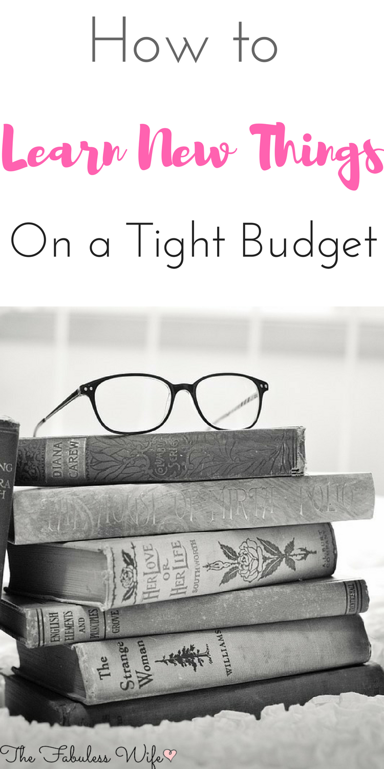 How to Learn New Things on a Tight Budget!