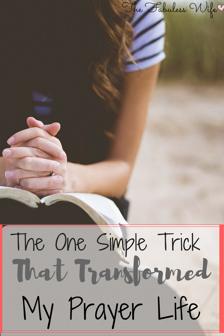 The One Simple Trick that Transformed my Prayer Life