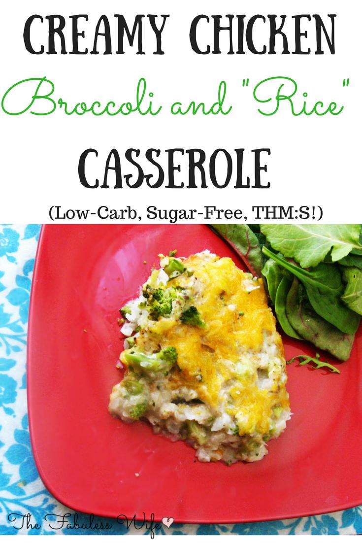 "Creamy Chicken Broccoli and ""Rice"" Casserole: THM S!"