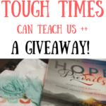 What Tough Times Can Teach Us + A Giveaway!