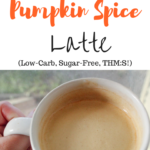 Single Serve Pumpkin Spice Latte (Low-Carb, Sugar-Free, THM:S!)